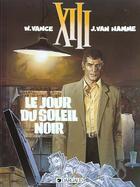 Couverture du livre « XIII T.1 ; le jour du soleil noir » de Jean Van Hamme et William Vance aux éditions Dargaud