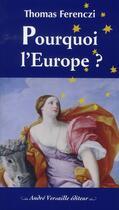 Couverture du livre « Pourquoi l'Europe? » de Collectif aux éditions Andre Versaille