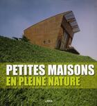 Couverture du livre « Petites Maisons En Pleine Nature » de Broto C aux éditions Links