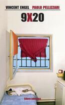 Couverture du livre « 9 X 20 » de Paolo Pellizzari et Vincent Engel aux éditions Ker Editions