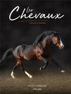 Couverture du livre « Les chevaux ; libres et fidèles » de Paula Hammond aux éditions L'imprevu