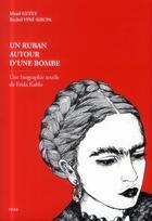 Couverture du livre « Un ruban autour d'une bombe ; une biographie textile de Frida Kahlo » de Maud Guely et Rachel Vine-Krupa aux éditions Nada