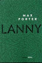 Couverture du livre « Lanny » de Max Porter aux éditions Seuil