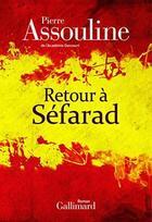 Couverture du livre « Retour à Séfarad » de Pierre Assouline aux éditions Gallimard