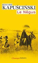 Couverture du livre « Le Négus » de Ryszard Kapuscinski aux éditions Flammarion
