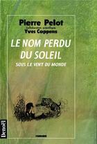 Couverture du livre « Le nom perdu du soleil (sous le vent du monde) » de Pelot/Coppens aux éditions Denoel