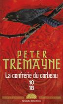 Couverture du livre « La confrérie du corbeau » de Peter Tremayne aux éditions 10/18