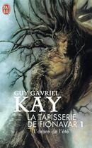 Couverture du livre « L'arbre de l'ete - la tapisserie de fionavar - t1 » de Guy Gavriel Kay aux éditions J'ai Lu