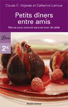 Couverture du livre « Petits dîners entre amis » de Kiejman Claude aux éditions J'ai Lu