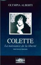 Couverture du livre « Colette, la naissance de la liberté » de Olympia Alberti aux éditions La Simarre
