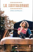 Couverture du livre « La sauvageonne » de Anne Schmauch aux éditions Sarbacane