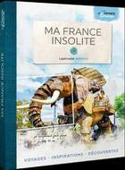 Couverture du livre « Ma France insolite » de Emma aux éditions Laperouse