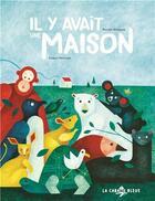 Couverture du livre « Il y avait une maison » de Philippe Nessmann et Camille Nicolazzi aux éditions La Cabane Bleue