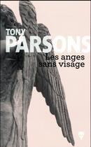 Couverture du livre « Les anges sans visage » de Tony Parsons aux éditions La Martiniere