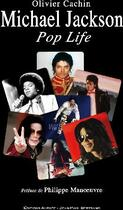Couverture du livre « Michael Jackson ; pop life » de Olivier Cachin aux éditions Alphee.jean-paul Bertrand