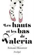 Couverture du livre « Les hauts et les bas de Valeria » de Elisabet Benavent aux éditions Archipel