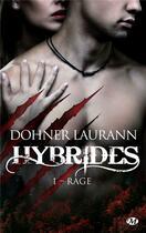 Couverture du livre « Hybrides T.1 ; rage » de Laurann Dohner aux éditions Milady