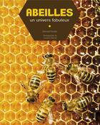 Couverture du livre « Abeilles ; un univers fabuleux » de Bernard Soulier aux éditions Artemis