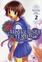 Couverture du livre « La traversée du temps, les origines t.2 » de Yasutaka Tsutsui et Gaku Tsugano aux éditions Asuka