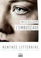 Couverture du livre « L'embuscade » de Emilie Guillaumin aux éditions Harpercollins