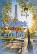Couverture du livre « La dame en bleu emois... d'elle a moi » de Natalice aux éditions Le Faucon D'or