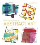 Couverture du livre « Beginner's Guide to Abstract Art » de Reiter Laura aux éditions Pavilion Books Company Limited