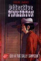 Couverture du livre « Détective Pinkerton t.2 ; qui a tué Sally Sampson ? » de Caroline Lawrence aux éditions Hachette Jeunesse