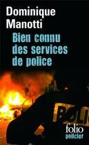 Couverture du livre « Bien connu des services de police » de Dominique Manotti aux éditions Gallimard