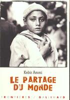 Couverture du livre « Le partage du monde recit » de Kebir Mustapha Ammi aux éditions Gallimard-jeunesse