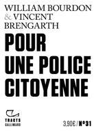 Couverture du livre « Pour une police citoyenne » de Williame Bourdon et Vincent Brengarth aux éditions Gallimard