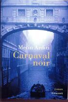 Couverture du livre « Carnaval noir » de Metin Arditi aux éditions Grasset Et Fasquelle