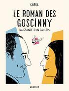 Couverture du livre « Le roman des Goscinny ; naissance d'un gaulois » de Catel aux éditions Grasset Et Fasquelle