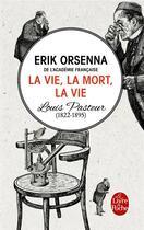 Couverture du livre « La vie, la mort, la vie » de Erik Orsenna aux éditions Lgf