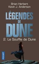 Couverture du livre « Légendes de Dune T.2 ; le souffle de Dune » de Brian Herbert et Kevin J. Anderson aux éditions Pocket