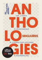 Couverture du livre « Anthologies singulières à l'usage des lecteurs d'aujourd'hui » de Jean Demerliac et Celine Surprenant aux éditions Bnf Collection Ebooks