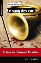 Couverture du livre « Le sang des cors » de Gerard Bertuzzi aux éditions Ravet-anceau