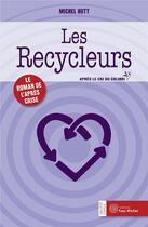 Couverture du livre « Les recycleurs ; le roman de l'après crise » de Michel Hutt aux éditions Yves Michel