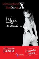 Couverture du livre « L'ange se dévoile » de Adeline Lange aux éditions Adeline Lange