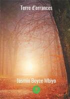 Couverture du livre « Terre d'errances » de Jasmin Boyce Mbiyo aux éditions Le Lys Bleu