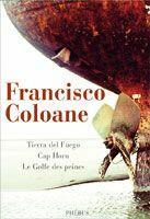 Couverture du livre « Tierra del fuego-cap horn-golfe des pein » de Coloane Francis aux éditions Phebus