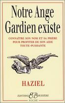 Couverture du livre « Notre ange gardien existe » de Haziel aux éditions Bussiere