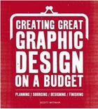 Couverture du livre « Creating great graphic design to a budget » de Witham Scott aux éditions Rotovision