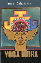 Couverture du livre « Yoga Nidra » de Swami Satyananda Sarawasti aux éditions Satyanandashram