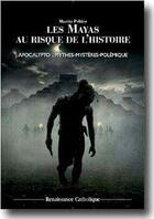 Couverture du livre « Les mayas au risque de l'histoire ; apocalypto mythes, mystères, polémiques » de Martin Peltier aux éditions Contretemps