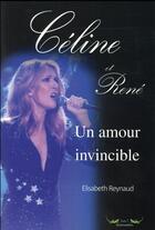 Couverture du livre « Céline et René, un amour invincible » de Elisabeth Reynaud aux éditions Les 2 Salamandres
