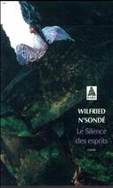 Couverture du livre « Le silence des esprits » de Wilfried N'Sonde aux éditions Actes Sud