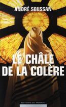 Couverture du livre « Le châle de la colère » de Andre Soussan aux éditions Editions Du Moment