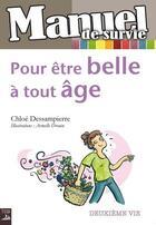 Couverture du livre « Manuel de survie ; pour être belle à tout âge » de Chloe Dessampierre et Armelle Drouin aux éditions Tournez La Page