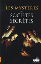 Couverture du livre « Les mystères des sociétés secrètes » de Steven Borgerhoff et Kristof Lamberigts aux éditions Luc Pire