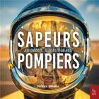 Couverture du livre « Sapeurs-pompiers ; au début, il y eut le feu » de Patrick Dalmaz aux éditions Editions Sutton